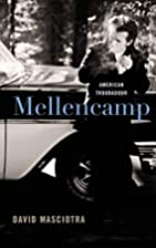 Mellencamp: American Troubadour by David…