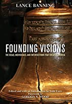 Founding Visions: The Ideas, Individuals,…