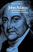 John Adams and the Diplomacy of the American…