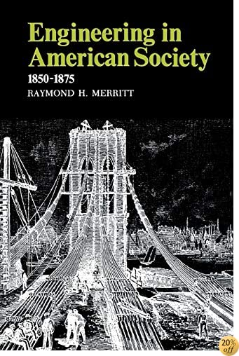 Engineering in American Society: 1850–1875