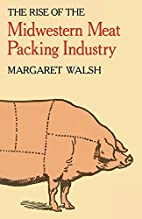 The Rise of the Midwestern Meat Packing…