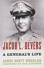 Jacob L. Devers: A General's Life…
