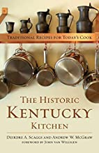 The Historic Kentucky Kitchen: Traditional…