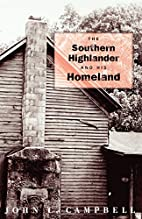 The Southern Highlander & His Homeland by…
