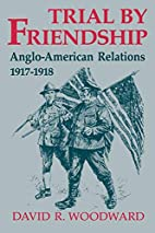 Trial by friendship : Anglo-American…