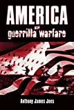 Anthony James Joes: America and Guerrilla Warfare
