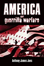America and Guerrilla Warfare by Anthony…