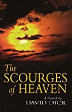 The Scourges of Heaven: A Novel by David…