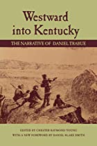 Westward Into Kentucky: The Narrative Of…