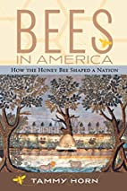 Bees in America: How the Honey Bee Shaped a…