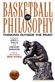 Walls, Jerry L.: Basketball and Philosophy: Thinking Outside the Paint