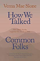 How We Talked and Common Folks by Verna Mae…