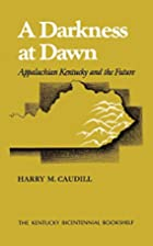 A Darkness at Dawn: Appalachian Kentucky and…