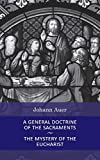 Auer, Johann: A General Doctrine of the Sacraments and the Mystery of the Eucharist