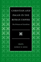Christian and Pagan in the Roman Empire: The…