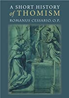 A Short History of Thomism by Romanus…