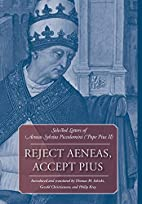 Reject Aeneas, Accept Pius: Selected Letters…