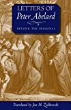 Abelard, Peter: Letters of Peter Abelard, Beyond the Personal (Medieval Texts in Translation)