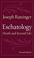 Eschatology: Death and Eternal Life by…