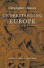 Understanding Europe by Christopher Dawson