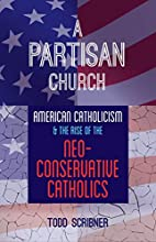 A Partisan Church: American Catholicism and…