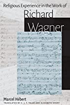 Religious Experience Work Richard Wagner by…