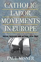 Catholic Labor Movements in Europe: Social…
