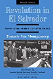 Montgomery, Tommie Sue: Revolution in El Salvador: From Civil Strife to Civil Peace