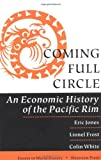 Frost, Lionel: Coming Full Circle: An Economic History of the Pacific Rim