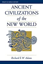 Ancient Civilizations Of The New World…