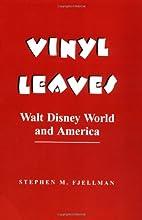 Vinyl leaves : Walt Disney World and America…