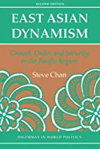 East Asian Dynamism: Growth, Order And…