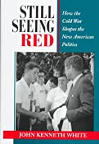 Still Seeing Red: How The Cold War Shapes…