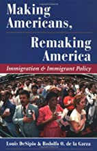 Making Americans, Remaking America:…