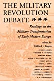 Rogers, Clifford J.: The Military Revolution Debate: Readings on the Military Transformation of Early Modern Europe