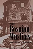 Friedman, Francine: The Bosnian Muslims: Denial of a Nation