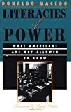Macedo, Donaldo: Literacies of Power: What Americans Are Not Allowed to Know
