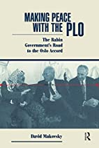 Making Peace With The Plo: The Rabin…