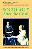 Lemert, Charles: Sociology After the Crisis