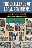 Basu, Amrita: The Challenge of Local Feminisms: Women&#39;s Movements in Global Perspective