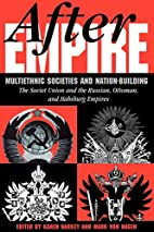 After Empire: Multiethnic Societies And…
