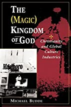 The (Magic) Kingdom of God: Christianity and…