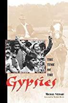 The Time of the Gypsies by Michael Stewart