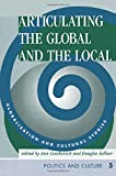 Cvetkovich, Ann: Articulating The Global And The Local: Globalization And Cultural Studies (Politics and Culture)