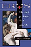Thornton, Bruce S.: Eros: The Myth of Ancient Greek Sexuality