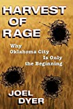 Dyer, Joel: Harvest of Rage: Why Oklahoma City Is Only the Beginning