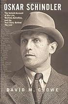Oskar Schindler: The Untold Account of His…