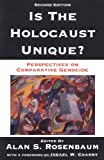 Rosenbaum, Alan S.: Is the Holocaust Unique?: Perspectives on Comparative Genocide