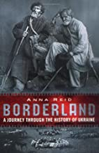 Borderland: A Journey through the History of…