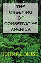 The Greening Of Conservative America by John…